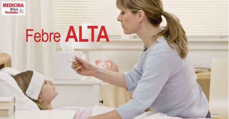Causas, sintomas e consequências da febre alta