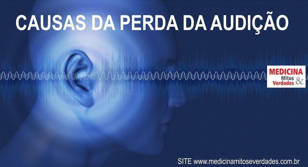 Causas da perda da audição