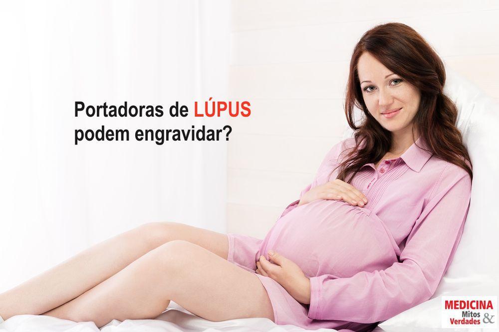 Mulheres com Lúpus podem engravidar?