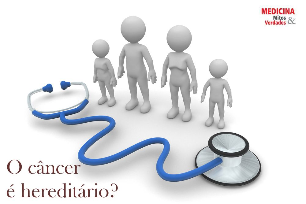 O câncer é hereditário?