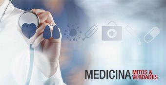 Medicina - Mitos e Verdades
